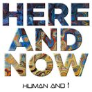 Human And i - Here And Now